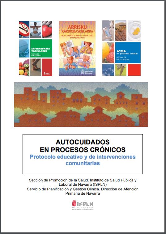 Autocuidados en procesos crónicos: protocolo educativo y de intervenciones comunitarias / Instituto de Salud Pública y Laboral de Navarra