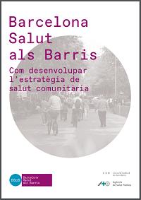 Barcelona Salut als Barris: Com desenvolupar l'estratègia de salut comunitària / Agència de Salut Pública (Barcelona)