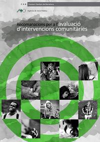 Recomanacions per a i'avaluació d'intervencions comunitàries / Agència de Salut Pública (Barcelona)
