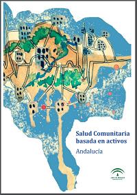 Salud Comunitaria basada en activos. Andalucía / Escuela Andaluza de Salud Pública