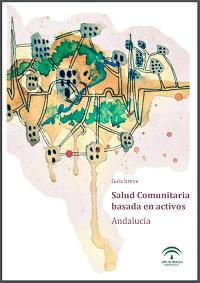 Guía breve. Salud Comunitaria basada en activos. Andalucía / Escuela Andaluza de Salud Pública