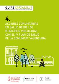 Acciones comunitarias en salud desde los municipios vinculados con el IV Plan de Salud de la Comunitat Valenciana / Generalitat Valenciana