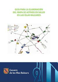 Guía para la elaboración del mapa de activos en salud en las Islas Baleares / Govern de les Illes Balears