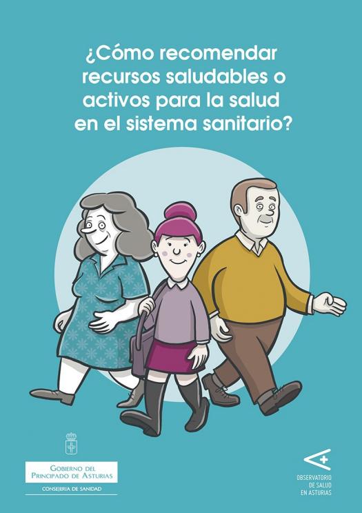 ¿Cómo recomendar recursos saludables o activos para la salud en el sistema sanitario? / Observatorio de Salud en Asturias