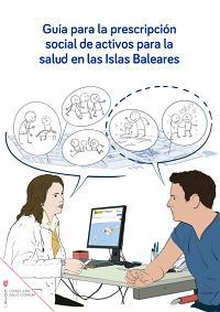 Guía para la prescripción social de activos para la salud en las Islas Baleares / Consejería de Salud y Consumo (Illes Balears)